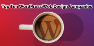 Top Ten WordPress Website Design companies
