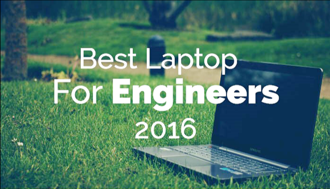 Best Laptop For Engineers in 2016