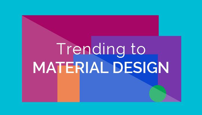 Trending to Material Design