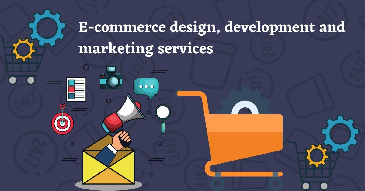 E-commerce design, development and marketing services